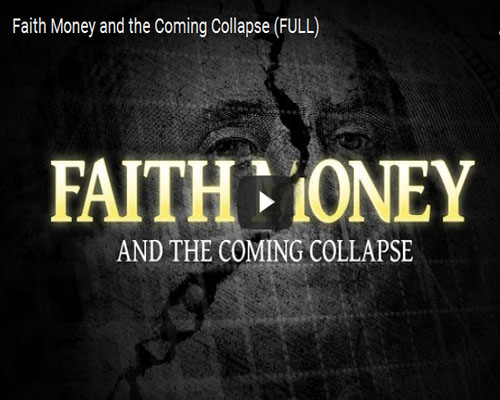 Faith Money and the Coming Collapse (FULL)
