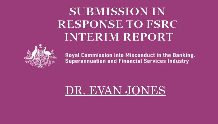 Submission in response to FSRC Interim Report