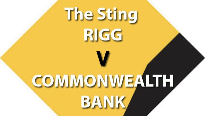 Tony Rigg vs. Commonwealth Bank of Australia THE TRUE STORY OF TONY & DOROTHY RIGG
